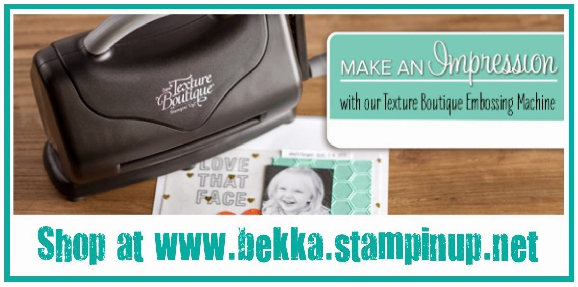 Get your Texture Boutique Embossing Machine at www.bekka.stampinup.net