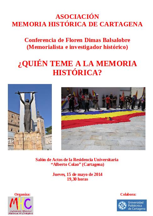 Conferencia: ¿QUIÉN TEME A LA MEMORIA HISTÓRICA? Ponente: Floren Dimas Balsalobre