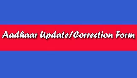 Aadhaar Update/Correction Form