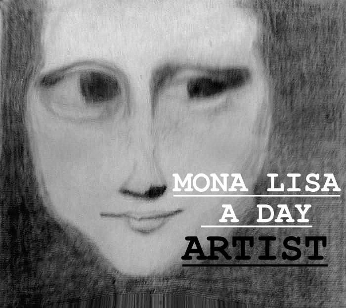 Mona Lisa a day ARTIST
