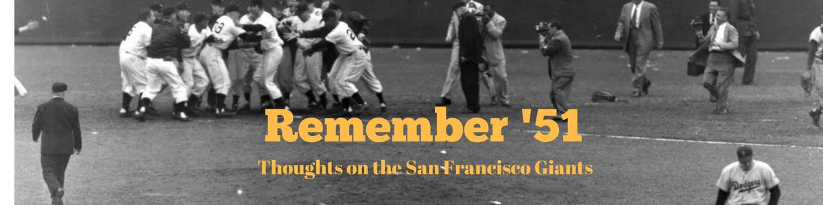 Remember '51 - An often biased look at baseball and the SF Giants