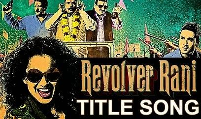 Revolver Rani Title Song Lyrics