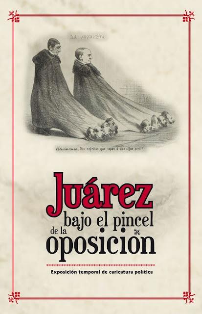 """Exposición """"Juárez bajo el pincel de la oposición"""" en el Museo del Caracol"""