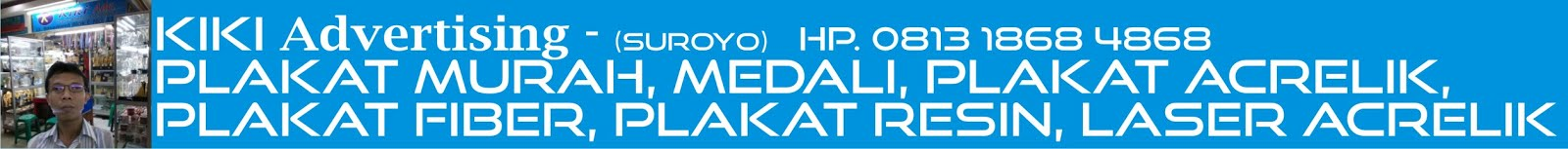 KIKI Adv.- Plakat Murah, Medali, Plakat Akrilik, Plakat Fiber, Plakat Resin
