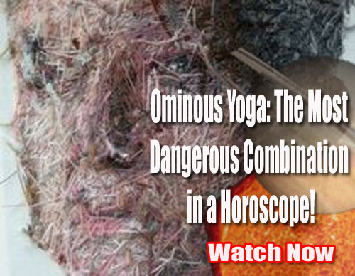 Ominous Yoga: Most Dangerous Combination in a Horoscope!