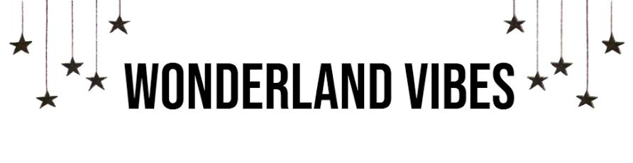 Wonderland Vibes