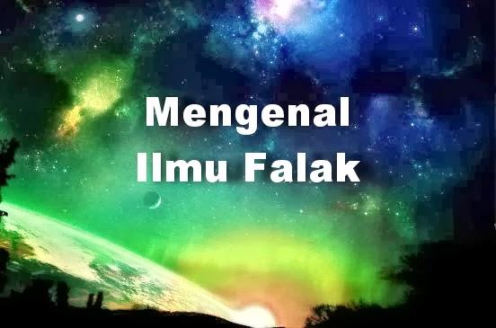 MENGENAL ILMU FALAK - ASTRONOMI