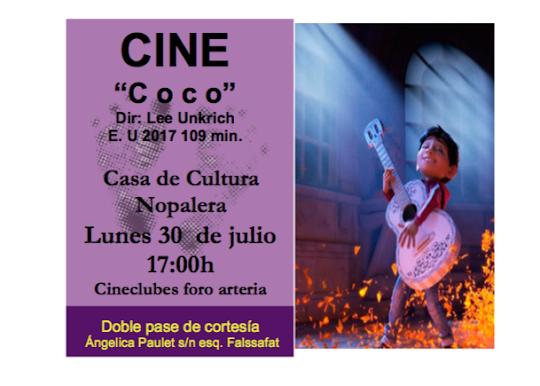 """PRÓXIMA FUNCIÓN DE CINE """"Coco"""" Lunes 30 de julio Casa de Cultura Nopalera. Duración 109min."""