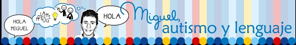 Miguel, Autismo y Lenguaje
