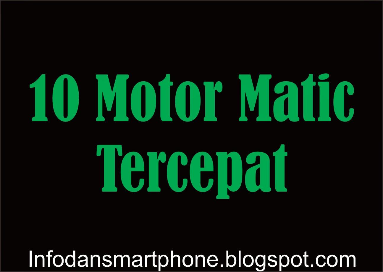 10 Motor Matic Tercepat di Indonesia