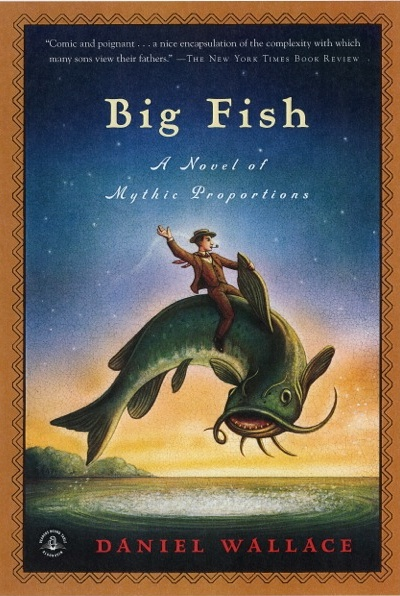 The scholar 39 s fane from page to screen big fish for Big fish daniel wallace