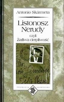 Skármeta Esteban Antonio,Listonosz Nerudy, Okres ochronny na czarownice, Carmaniola