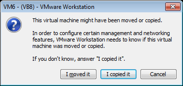 VMWare Workstation, Moved it, Copied it