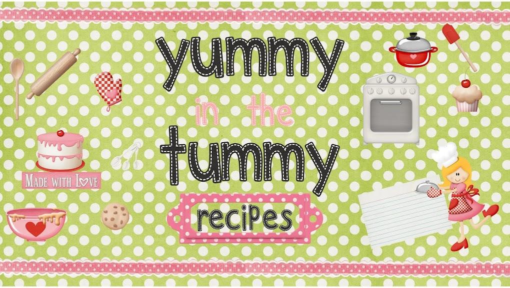 Yummy in the Tummy Recipes