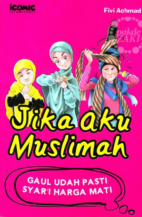 Resensi Buku Jika Aku Muslimah. Gaul udah pasti, Syari Haga Mati