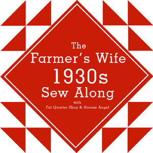 FARMER'S WIFE 1930'S SAMPLER QUILT SEW-ALONG