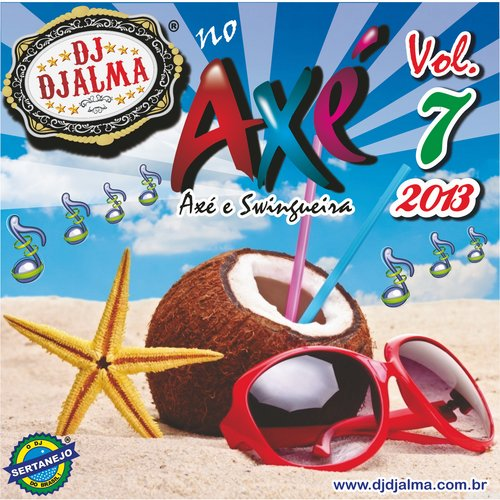 Dj Djalma - no Ax� Vol.7