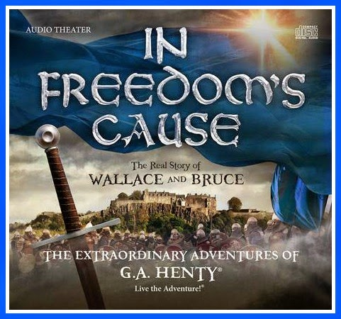 In Freedom's Cause: The Real Story of Wallace and Bruce - G.A. Henty