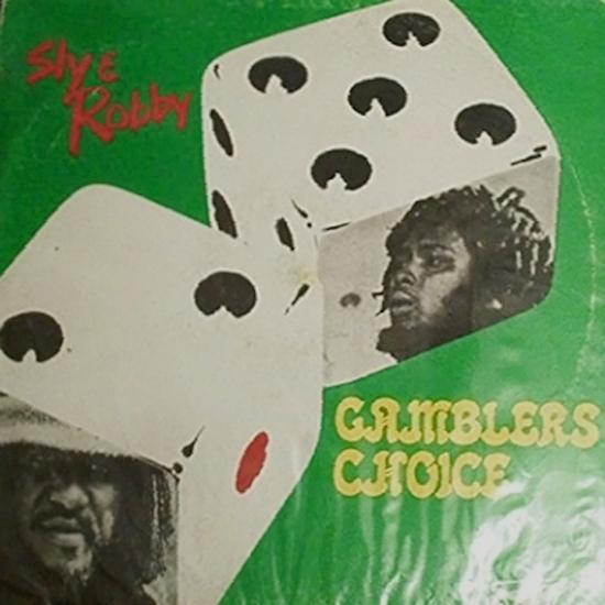 Sly Robbie Gamblers Choice