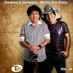 cd teodoro e sampaio noites em claro vol 28 2014 baixarcdsdemusicas Teodoro e Sampaio   Noites em Claro Vol.28