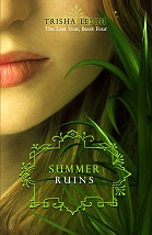 Summer Ruins by Trisha Leigh