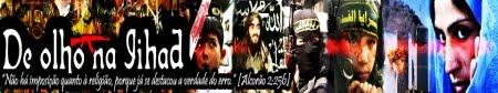 De olho na Jihad