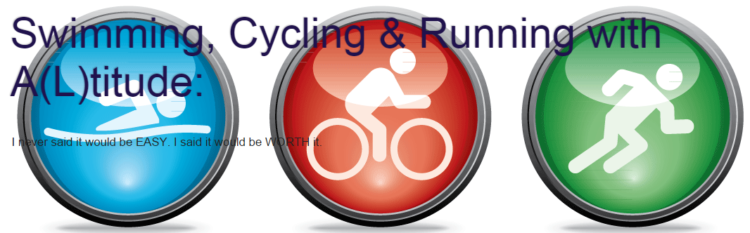 Swimming, Cycling & Running with A(L)titude: