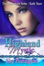 COMING SOON! HIGHLAND MYSTIC (Book III- MacLomain Series Early Years)