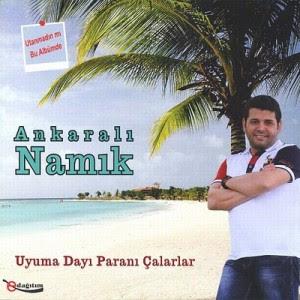 Ankaralı Namık 2013 Şarkıları dinle, Albüm şarkıları dinle, 2013 Albüm indir