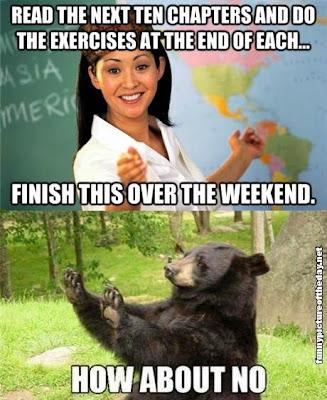 Scumbag Teacher Assigning Homework Over The Weekend How About No Bear Meme