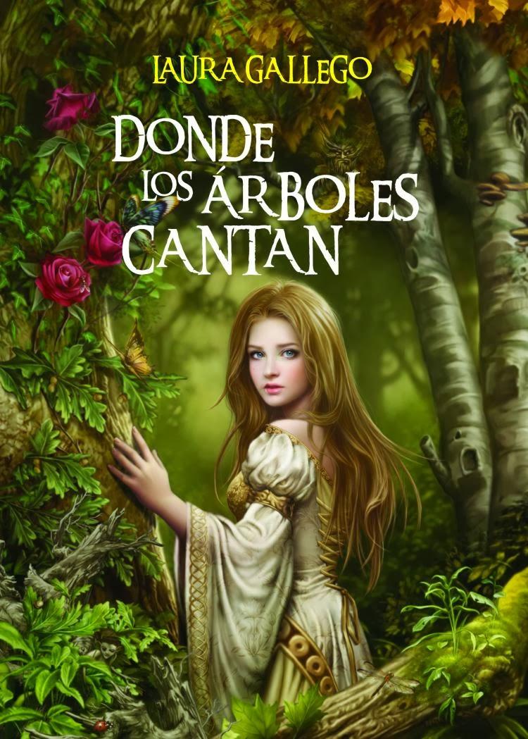 http://leden-des-reves.blogspot.ch/2014/03/donde-los-arboles-cantan-laura-gallego.html