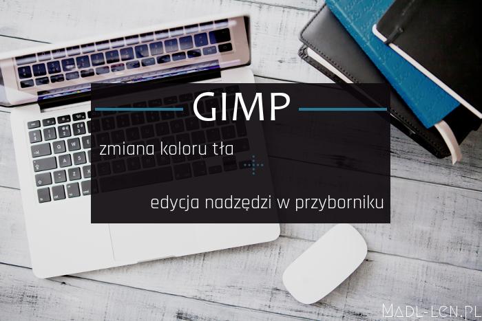 zmiana tła, edycja przybornika, GIMP