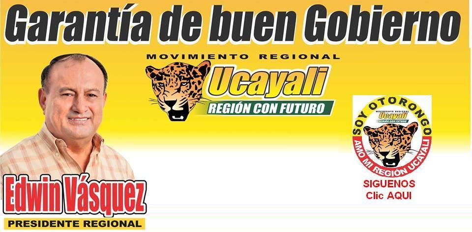 EDWIN VASQUEZ LOPEZ: CANDIDATO A GOBERNARDOR DEL GOBIERNO REGIONAL DE UCAYALI