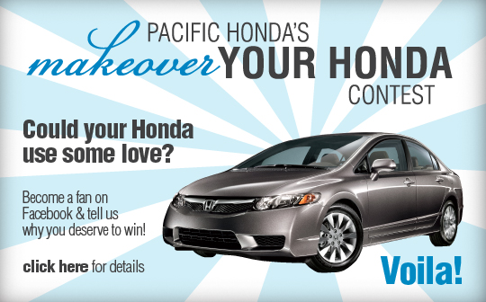 Pacific Honda Blog: Pacific Honda's MAKEOVER YOUR HONDA Contest has