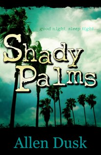 Horror Thriller Shady Palms by Allen Dusk