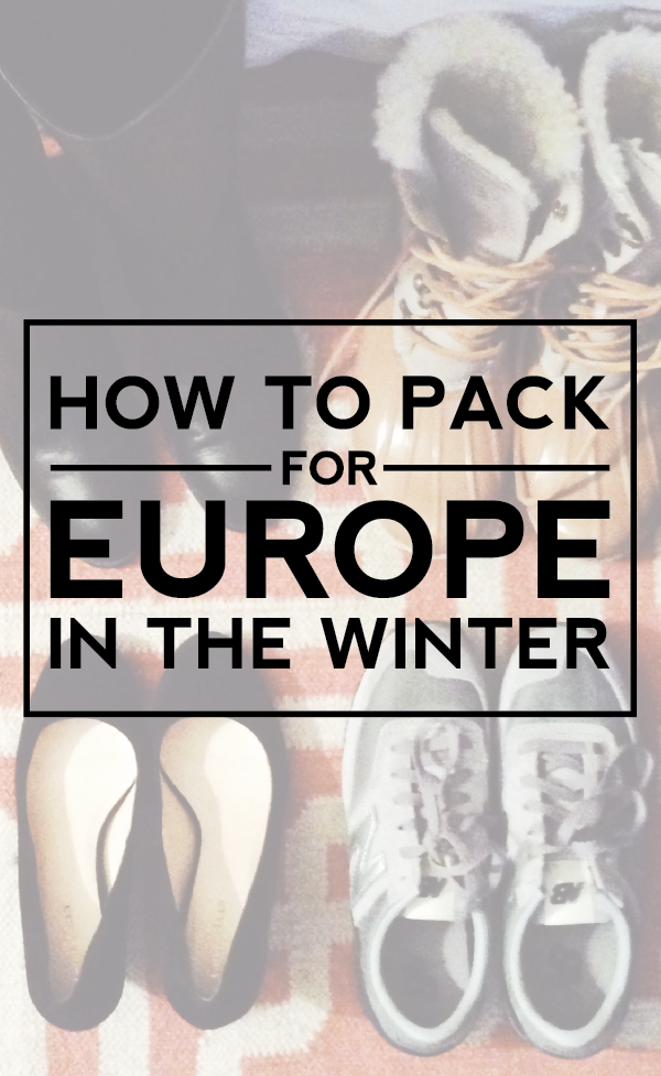 how to pack for Europe in the winter (aka how to streamline your suitcase + avoid over-packing).