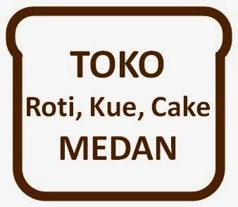 Daftar Toko Roti di Medan