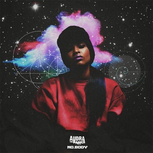 Audra The Rapper - No.Body