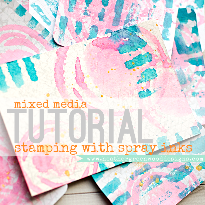 Heather Greenwood Designs | Stamping With Mists or Spray Inks | #mixedmedia #tutorial #pocketscrapbooking