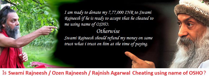 Swami Rajneesh (Rajnish Agarwal)  Is Cheating\Fraud using name of OSHO
