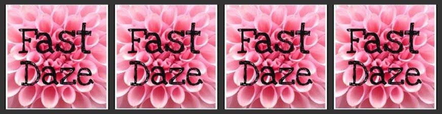 Fast Daze