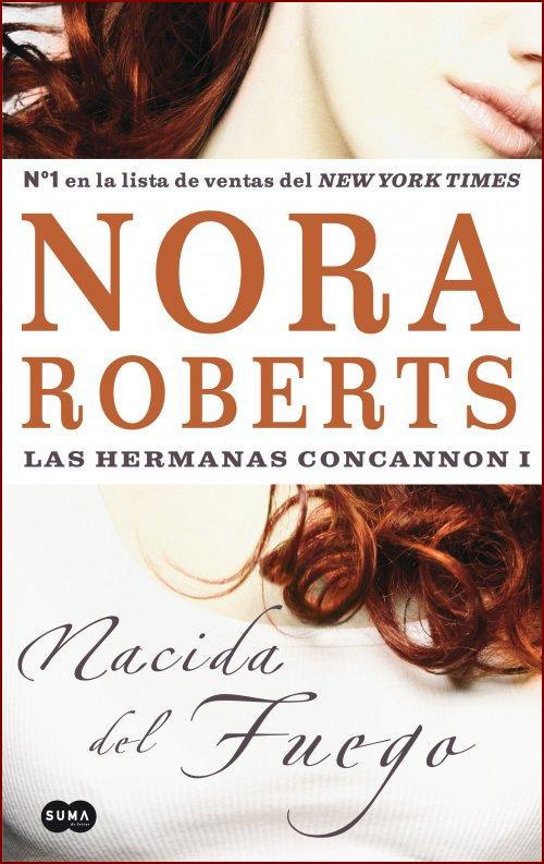 Nacida del fuego -Serie Hermanas Concannon 01, Nora Roberts (rom) Nora+Roberts+-+Concannon+01+-+Nacida+del+Fuego