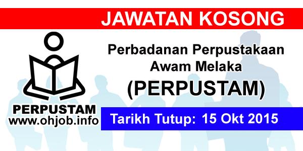 Jawatan Kerja Kosong Perbadanan Perpustakaan Awam Melaka (PERPUSTAM) logo www.ohjob.info oktober 2015