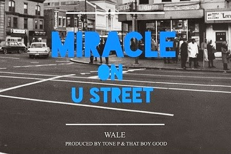 Wale – Miracle On U Street Lyrics