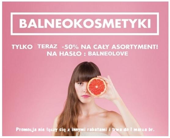 PILNE!!! -50% na BALNEOKOSMETYKI