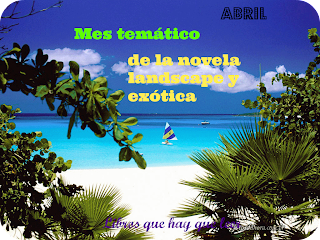Abril mes de la novela landscape y exótica.
