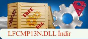 LFCMP13N.dll Hatası çözümü.