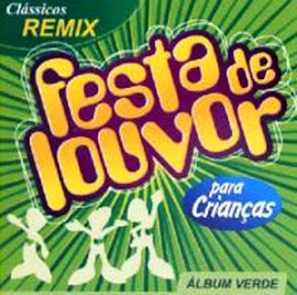 CD festa de louvor infantil álbum verde.mp3