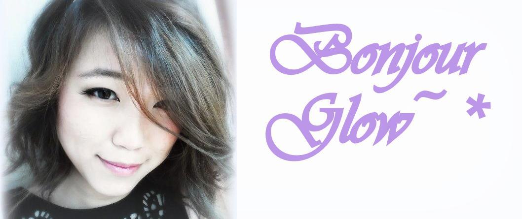 Bonjour Glow~*