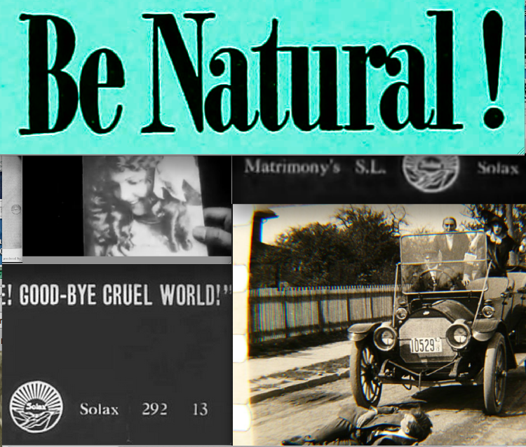 *Be Natural !' ©riginal Story of Alice Guy Blaché by Herself